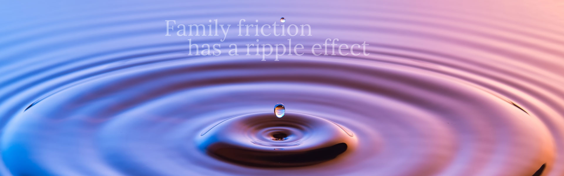 Minerva Mediation - Family Friction Has a Ripple Effect